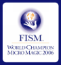 FISM World Champion Stage Magic 2006